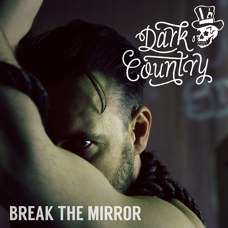 Dark Country - Break The Mirror - Single Artwork