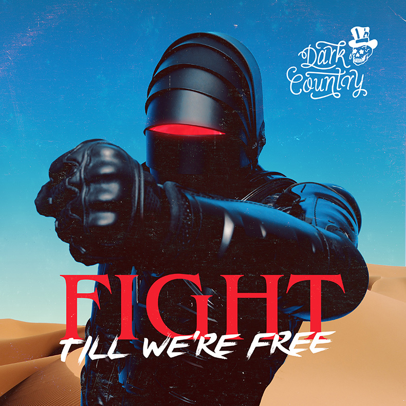 Dark Country - Fight Till We're Free - Single Artwork
